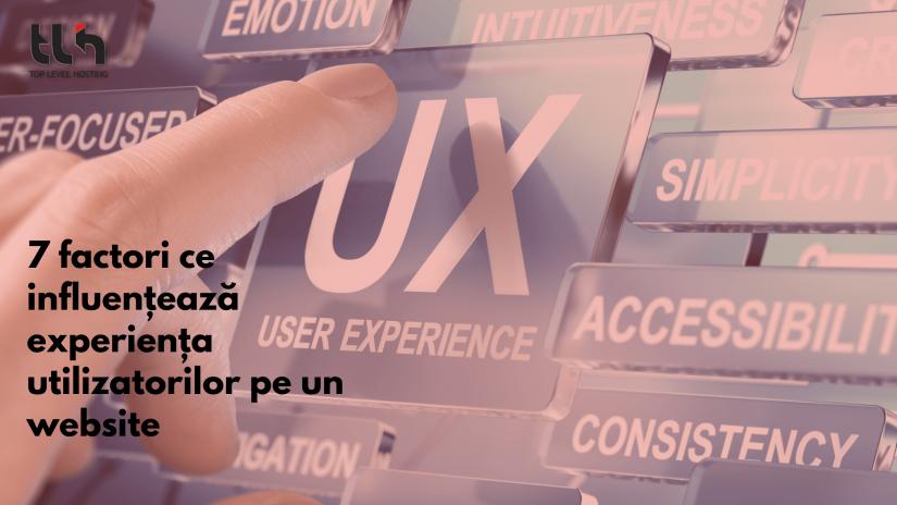 7 factori ce influențează experiența utilizatorilor pe un website